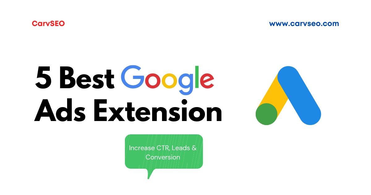 5 Best Google Ads Extension
